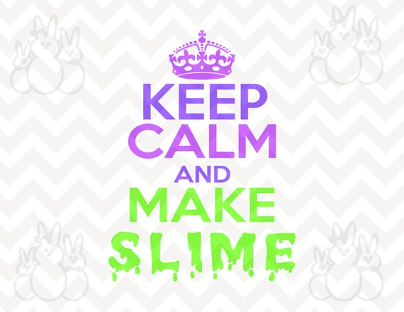 SVG Keep Calm And Make Slime Files Included SVG Cuttable