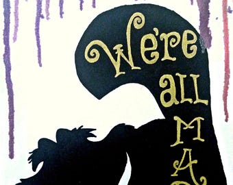 We're All Mad (Alice in Wonderland)