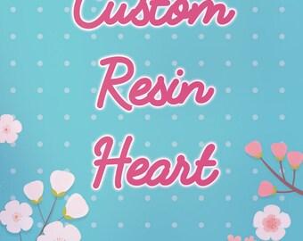 SALE Custom Resin Heart