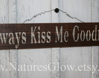 Always Kiss Me Goodnight Sign, Western Decor, Western Sign, Cowgirl Wall Decor, Wood Plank Sign, Bedroom Decor, Rustic Sign, Farmhouse Decor