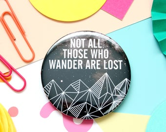 Not all Those Who Wander Are Lost Pocket Mirror or Badge. Keyring. Badge. Mirror. Literary Gifts. Literary Jewellery. Book Lover.