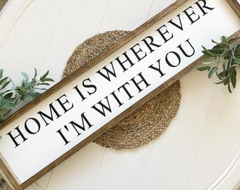 Large Home is wherever I'm with you