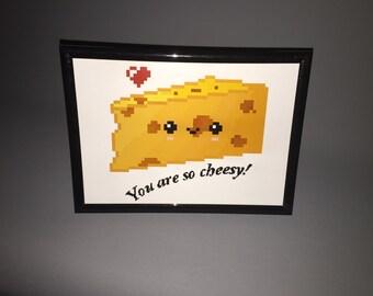 You are so cheesy!