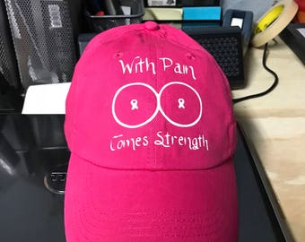 With Pain Comes Strength Breast Cancer Dad Hats