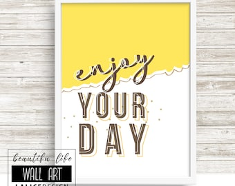 Enjoy your day yellow and brown printable nursery quote art, home decor, wall decor