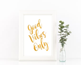 Typography Print Good Vibes Only Print White and Gold Decor - Typography Wall Art Quotes Gold Print Art Minimal Wall Art Inspirational Quote