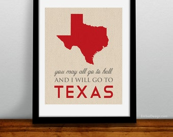 You May all go to Hell but I will go to Texas - Davy Crockett Quote - Texas Quote - Custom - Souvenir - Austin Dallas