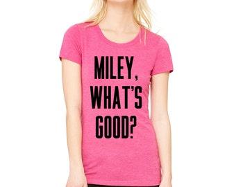 Miley What's Good? Gym Fitness Gift Marathon Tri-Blend Short Sleeve Tee Shirt