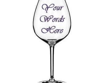 Custom Wine Glass, Personalized Wine Glass, Design Your Own Wine Glass, Custom Sayings Glass, Wine Decor, Wine Lover, Wine Glass