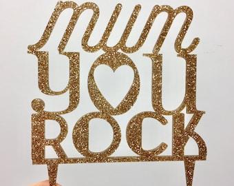 S A L E 'Mum You Rock' Gold Glitter Cake Topper