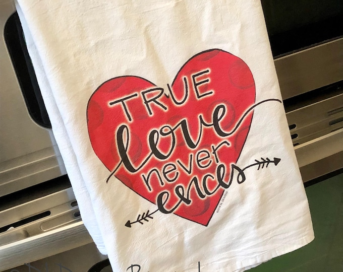 Inventory SALE Valentine's Day tea towel heart true love never ends