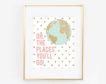Oh The Places You'll Go Pink and Gold Glitter Digital Printable Nursery Girls Room Fun Print