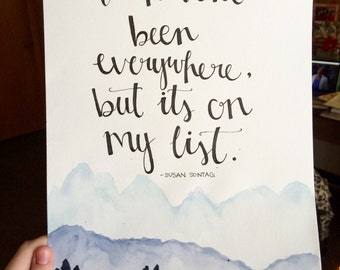 "Watercolor 9x12 Quote Painting -""i haven't been everywhere but its on my list"""