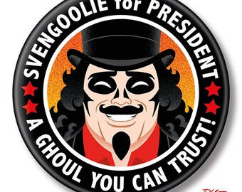 """Svengoolie for President, 2.25"""" inch Button, Pin, Pinback, Badge"""