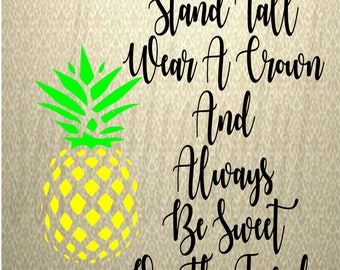 Be A Pineapple, Pineapple SVG, Pineapple, quote svg, summer svg, cricut cut file