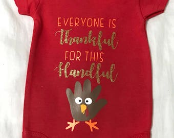 Baby's first thanksgiving bodysuit - everyone is thankful for this handful bodysuit - baby thanksgiving bodysuit - first thanksgiving bodysu