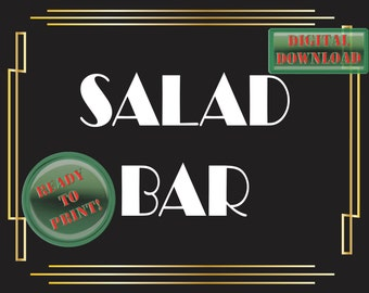 Salad Bar Printable Sign Art Deco Food Table Sign Roaring 20s Gatsby Themed Black White Gold Party New Year's Wedding Reception Decor JPEG