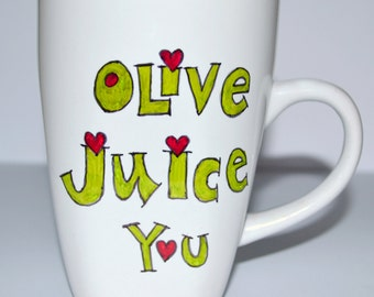 Olive Juice You Coffee Mug - I Love You - Family Guy Quote 10 oz