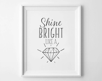 Printable Art, Shine Bright Like A Diamond, Shine Bright, Diamond Print, Diamond Wall Art, Quote Print, Motivational Art, Scandinavian Print