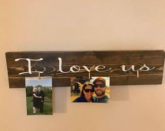 I LOVE US photo holder/Valentine gift/love wood sign/love photo holder/rustic wood photo holder/anniversary photo sign/wedding gift