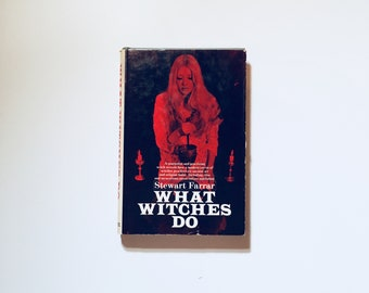 WHAT WITCHES DO / Stewart Farrar / Witchcraft, Occult, White Magic, Black Magic, Spells, Sorcery, Voodoo, Rituals, Witches, Wicca, Satanism