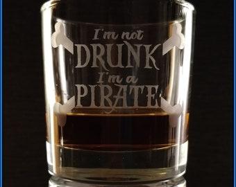 I'm Not Drunk, I'm A Pirate Etched Spirit Glass - 100% Dishwasher Safe