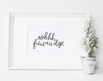 Funny Christmas Quote Printable // 8x10 print // Christmas wall art // Christmas movie printable // A Christmas Story quote // Oh Fudge