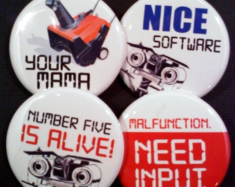 "1.5"" Buttons OR Magnets-Short Circuit Themed, Set of 4"