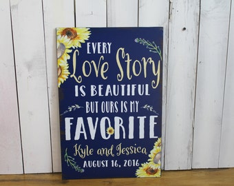 Every LOVE STORY/is Beautiful/Names/Date/Favorite/Personalized/Flowers/Sunflower/Navy Blue/Wood Sign/Wood Sign/Reception Sign/Wedding Sign