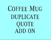 Coffee Mug Duplicate Quot...