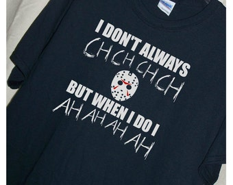 FRIDAY THE 13TH Ch Ch Ch Ah Ah Ah Jason Vorhees T Shirt