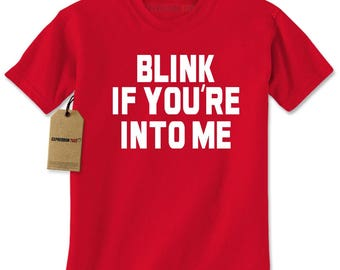 Blink If You're Into Me Mens T-shirt