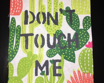 DON'T TOUCH ME cactus print patch