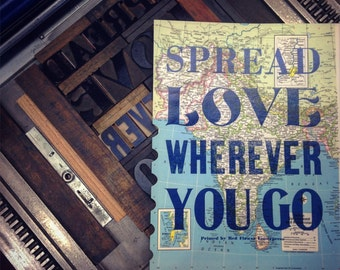 Spread Love Wherever You Go Letterpress Print on Vintage Map