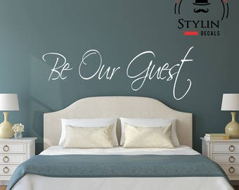 Be OUR GUEST Wall Decal Sticker- Guest Bedroom- Vinyl Wall Decal