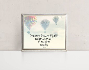Compassion Helps Us Rise Above Inspirational Art Print | Charity Print