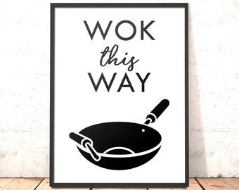 Kitchen Decor Print | Wok This Way Print | Funny Kitchen Art | Dining Room Art | Gift for Mum | Housewarming Gift | Gift for Foodie |