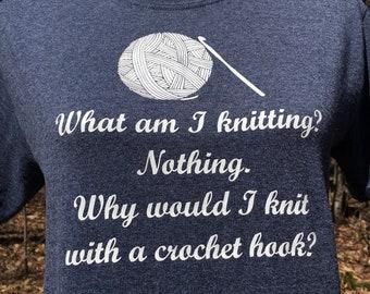Crochet Tshirt - Crochet Sayings - Gift for Crocheter - Gift for Crochet Lover - Funny Gift for Her - Gift for Crafter - Crocheter Gift Idea