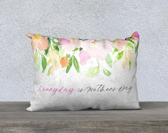 "Everyday is Mother's Day Pillow Case 20""x14"" 