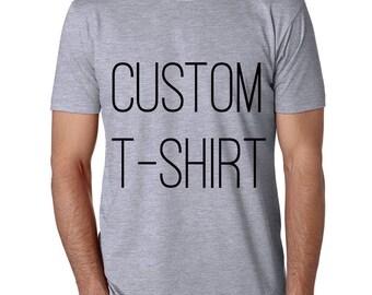 Custom T-shirt/ custom tee/ custom shirt