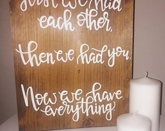 Family Sign – Wooden Sign – First we had each other then we had you – Hand lettering – Hand drawn – Home Décor
