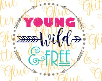 Young Wild & Free SVG