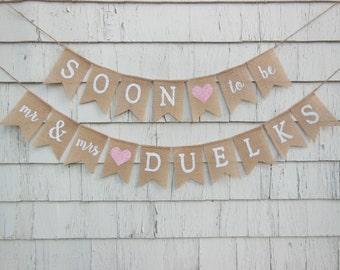Soon To Be Mrs Banner, Custom Shower Banner, Couples Shower Decor, Mr and Mrs Banner, Rehearsal Dinner Decorations, Rustic Bridal Shower