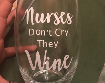 Nurses Don't Cry They Wine