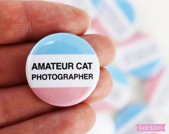 Cat badge, cute cat badge, funny cat badge, Cat lover gift, cute cat pin cat, cute cat lapel pin, i like cats, amateur photographer