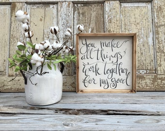 You Make All Things Work Together For My Good |  Medium Rustic Sign | Home Decor | Mantle Sign | Gallery Wall | Worship