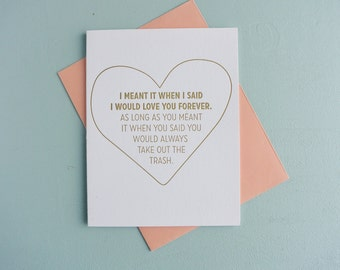 Letterpress Greeting Card - Love Card - Love You Forever - Take Out the Trash - LVF-121