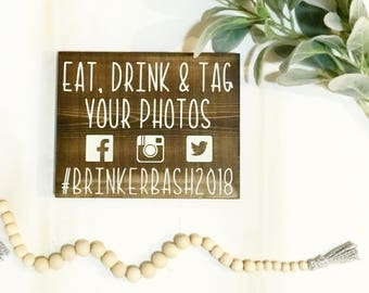 Eat, Drink & Tag your Photos / Wedding Sign / Wedding Decor / Hashtag sign / #Hashtag / Tag your photos