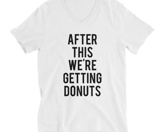 RESERVED 9 Custom V-NECK Shirts: After This We're Getting Donuts Unisex fit T-Shirt - Bridesmaid Getting Ready Outfit - Robe