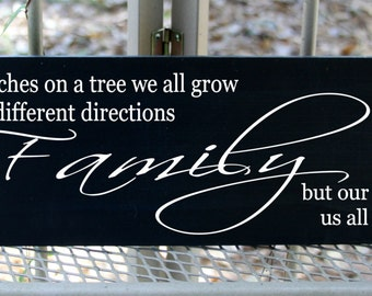 Family wood sign - Like branches on a tree we all grow in different directions but our roots keep us together